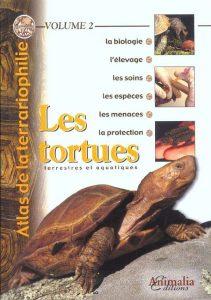 Atlas de la terrariophilie, volume 2 : les tortues-Terrestres et aquatiques